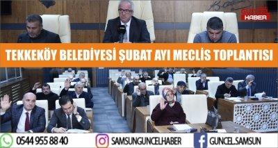TEKKEKÖY BELEDİYESİ ŞUBAT AYI MECLİS TOPLANTISI
