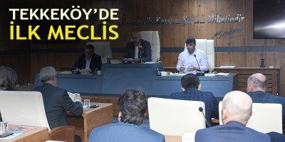 Tekkeköy'de İlk Meclis