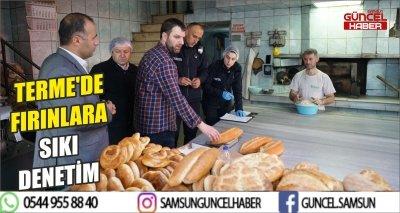 TERME'DE FIRINLARA SIKI DENETİM