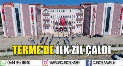 TERME'DE İLK ZİL ÇALDI