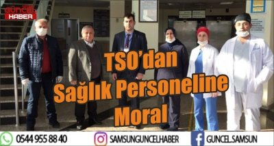 TSO'dan Sağlık Personeline Moral