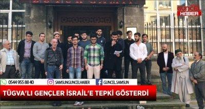 TÜGVA'LI GENÇLER İSRAİL'E TEPKİ GÖSTERDİ