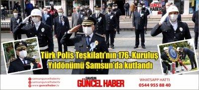 Türk Polis Teşkilatı'nın 176. Kuruluş Yıldönümü Samsun'da kutlandı