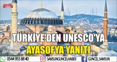 TÜRKİYE'DEN UNESCO'YA AYASOFYA YANITI