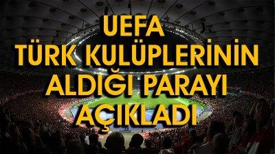UEFA TÜRK KULÜPLERİNİN ALDIĞI PARAYI AÇIKLADI
