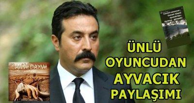 Ünlü oyuncu Üstündağ'dan Ayvacık paylaşımı