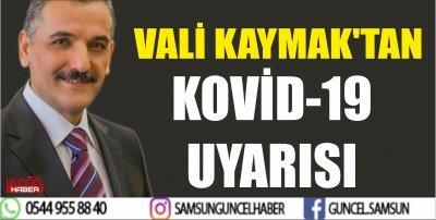 VALİ KAYMAK'TAN KOVİD-19 UYARISI
