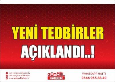 YENİ TEDBİRLER AÇIKLANDI..!