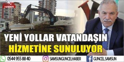 YENİ YOLLAR VATANDAŞIN HİZMETİNE SUNULUYOR