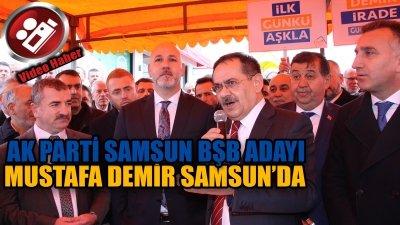 Ak Parti Samsun Büyükşehir Belediye Başkan Adayı Mustafa Demir Samsun'da