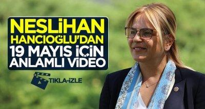 Neslihan Hancıoğlu'dan 19 Mayıs için anlamlı video